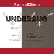 Underbug: An Obsessive Tale of Termites and Technology Audiobook, by Author Info Added Soon