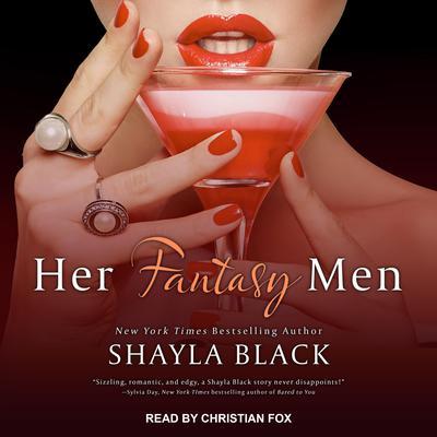 Her Fantasy Men Audiobook, by Shayla Black