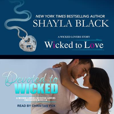 Wicked to Love/Devoted to Wicked Audiobook, by Shayla Black