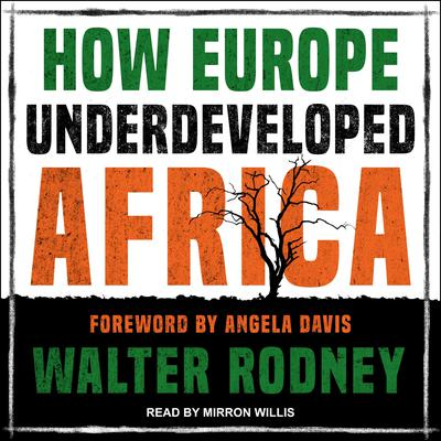 How Europe Underdeveloped Africa Audiobook, by Walter Rodney