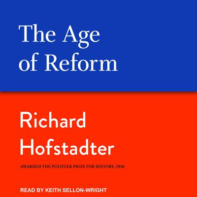The Age of Reform Audiobook, by Richard Hofstadter
