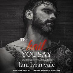 The Hail You Say Audiobook, by Lani Lynn Vale