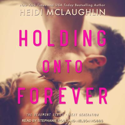 Holding Onto Forever Audiobook, by Heidi McLaughlin