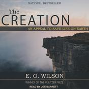 The Creation: An Appeal to Save Life on Earth Audiobook, by E. O. Wilson