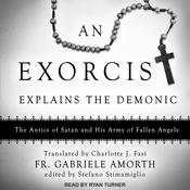 An Exorcist Explains the Demonic: The Antics of Satan and His Army of Fallen Angels Audiobook, by Author Info Added Soon