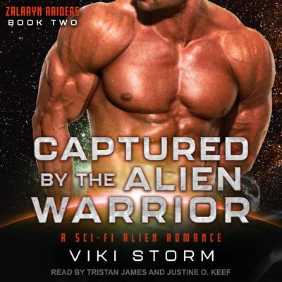 Captured by the Alien Warrior: A Sci-Fi Alien Romance Audiobook, by Viki Storm