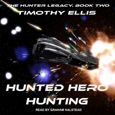 Hunted Hero Hunting: Second Edition Audiobook, by Timothy Ellis