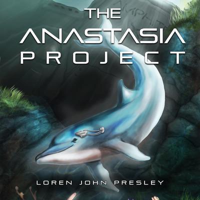 The Anastasia Project Audiobook, by Loren John Presley
