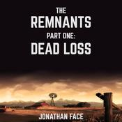 The Remnants: Dead Loss Audiobook, by Author Info Added Soon