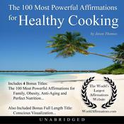 The 100 Most Powerful Affirmations for Healthy Cooking Audiobook, by Jason Thomas