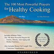 The 100 Most Powerful Prayers for Healthy Cooking Audiobook, by Toby Peterson