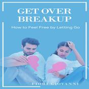 Get over Breakup Audiobook, by Fiori Giovanni