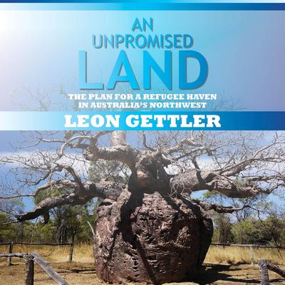 An Unpromised Land Audiobook, by Leon Gettler