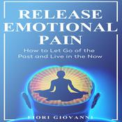 Release Emotional Pain Audiobook, by