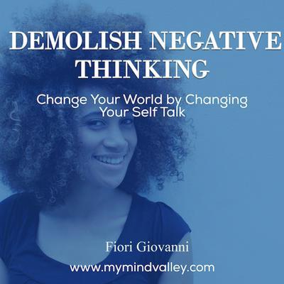 Demolish Negative Thinking Audiobook, by