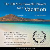 The 100 Most Powerful Prayers for a Vacation Audiobook, by Toby Peterson