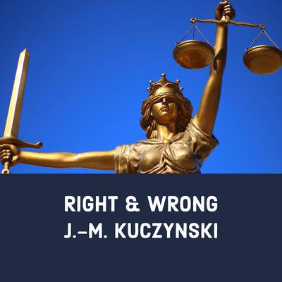 Right and Wrong Audiobook, by J.-M. Kuczynski