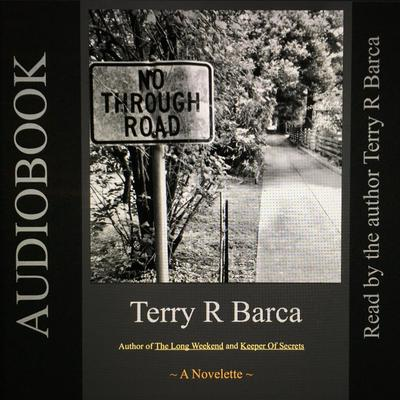 No Through Road Audiobook, by Terry R. Barca