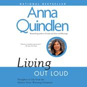 Living Out Loud Audiobook, by Anna Quindlen