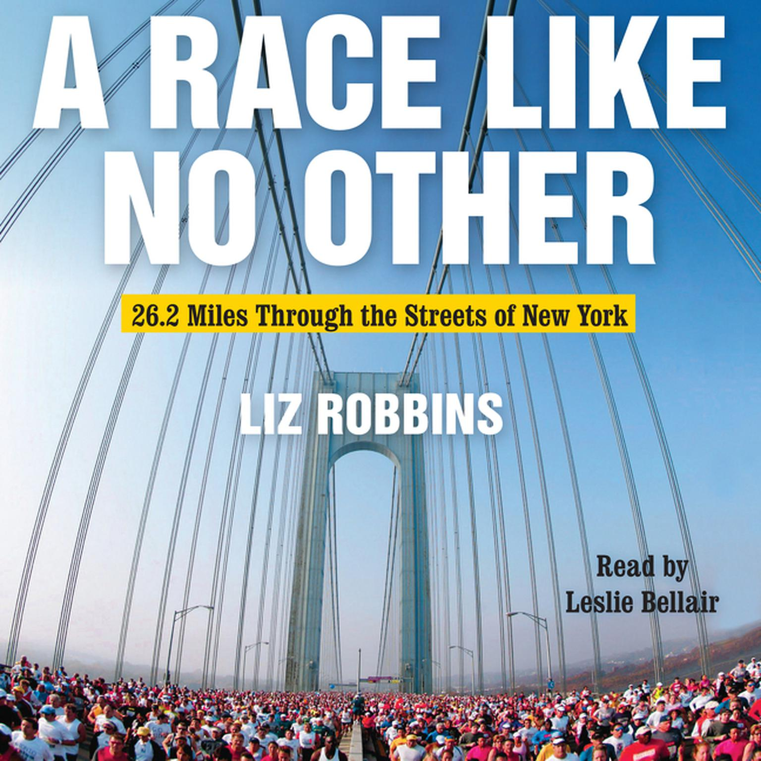 A Race Like No Other: 26.2 Miles Through the Streets of New York Audiobook, by Liz Robbins