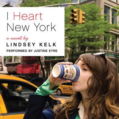 I Heart New York: A Novel Audiobook, by Lindsey Kelk