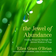 The Jewel of Abundance: Finding Prosperity through the Ancient Wisdom of Yoga Audiobook, by Ellen Grace O'Brian