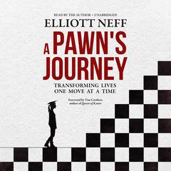 A Pawn's Journey: Transforming Lives One Move at a Time Audiobook, by Elliott Neff