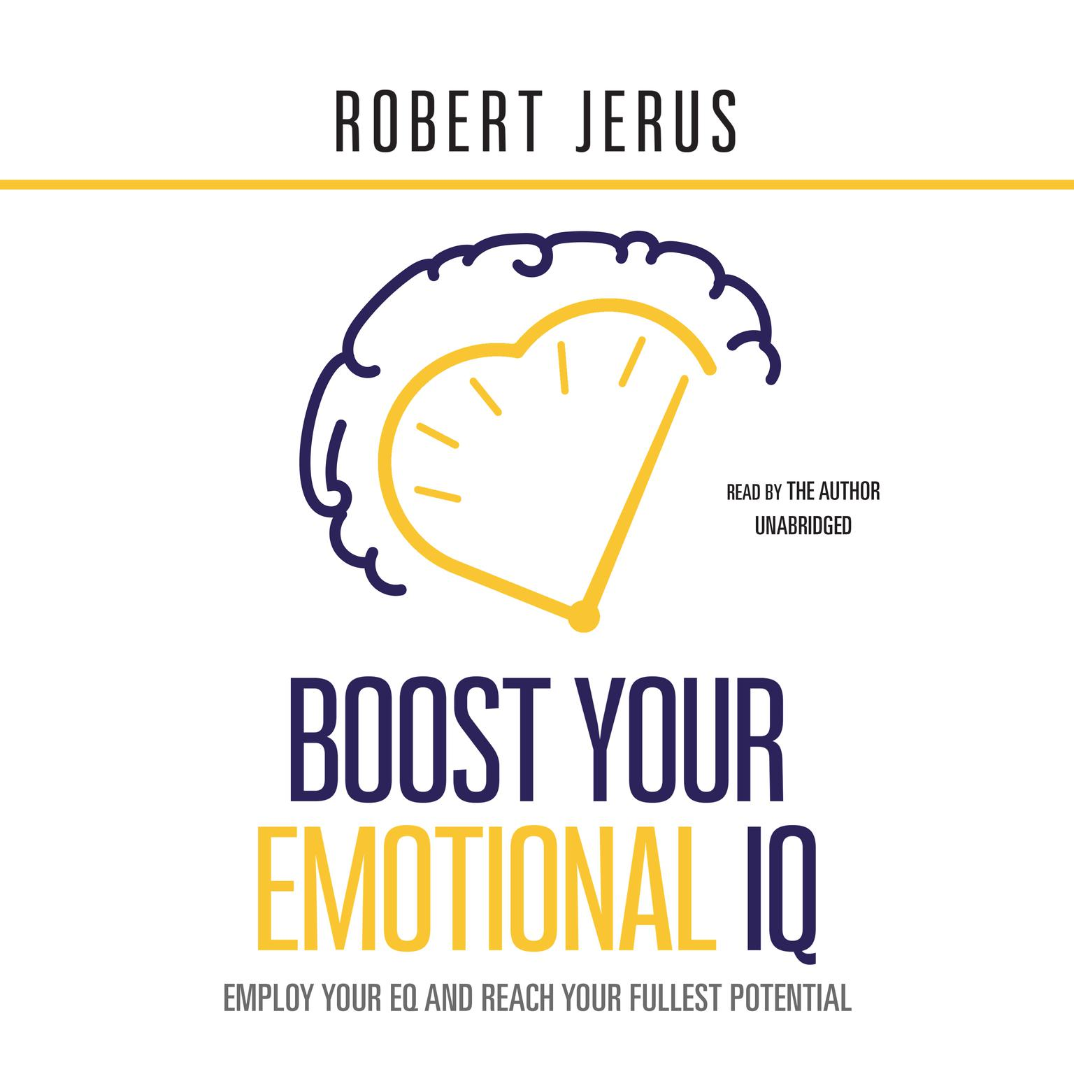 Printable Boost Your Emotional IQ: Employ Your EQ and Reach Your Fullest Potential Audiobook Cover Art