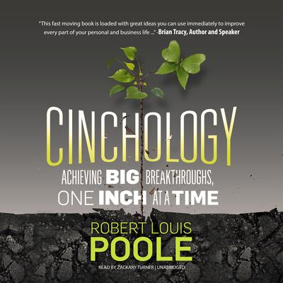 Cinchology: Achieving BIG Breakthroughs, One Inch at a Time Audiobook, by Robert Louis Poole