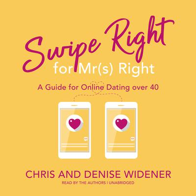 Swipe Right for Mr(s) Right: A Guide for Online Dating over 40 Audiobook, by Chris Widener