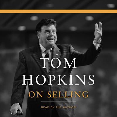 Tom Hopkins on Selling Audiobook, by Tom Hopkins