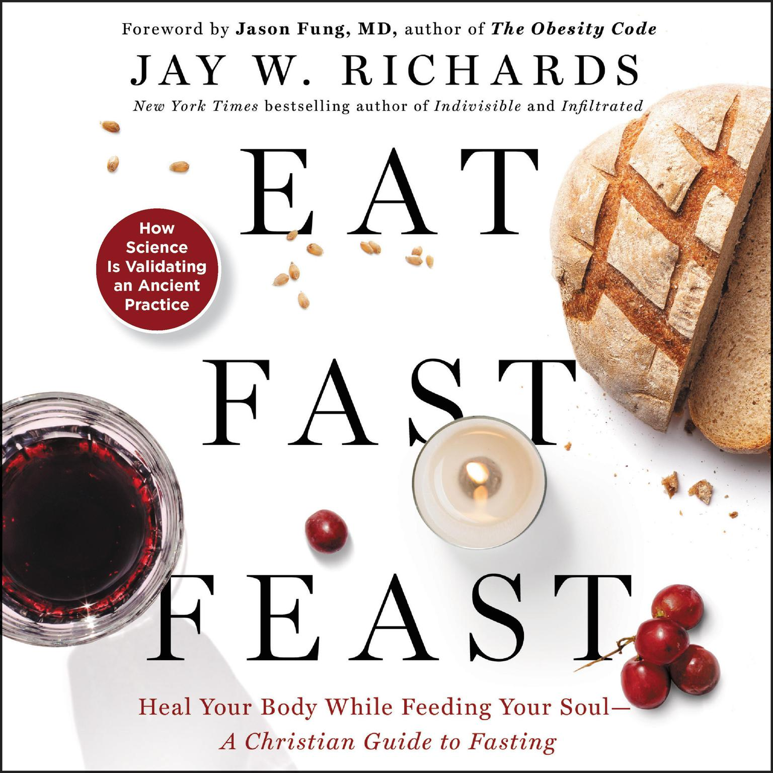 Printable Eat, Fast, Feast: Heal Your Body While Feeding Your Soul-A Christian Guide to Fasting Audiobook Cover Art