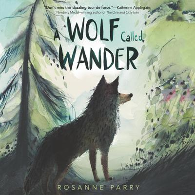 A Wolf Called Wander Audiobook, by Rosanne Parry
