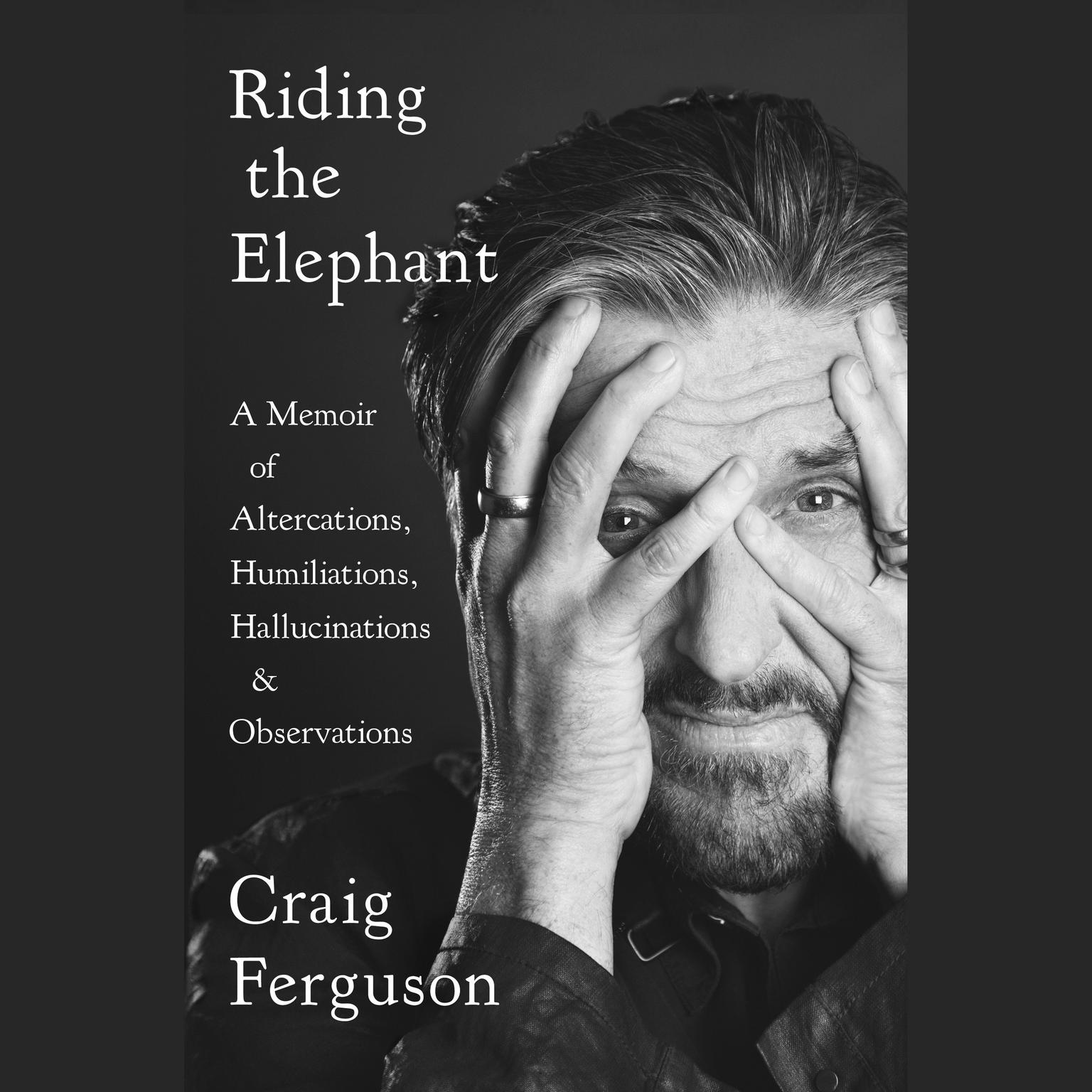 Printable Riding the Elephant: A Memoir of Altercations, Humiliations, Hallucinations, and Observations Audiobook Cover Art