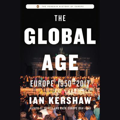 The Global Age: Europe 1950-2017 Audiobook, by Ian Kershaw
