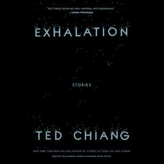Exhalation: Stories Audiobook, by Ted Chiang