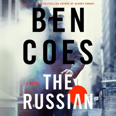 The Russian: A Novel Audiobook, by Ben Coes