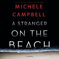A Stranger on the Beach: A Novel Audiobook, by Michele Campbell