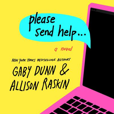 Please Send Help: A Novel Audiobook, by Gaby Dunn