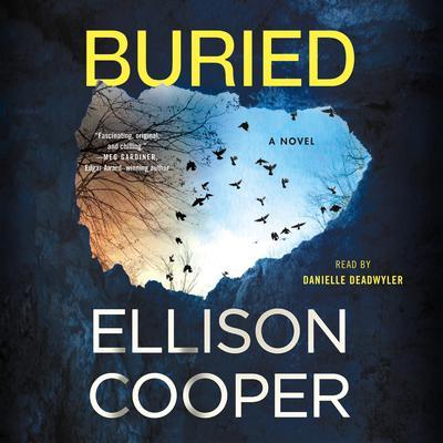Buried: A Novel Audiobook, by Ellison Cooper
