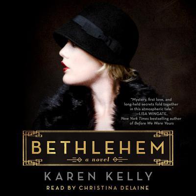 Bethlehem: A Novel Audiobook, by Karen Kelly