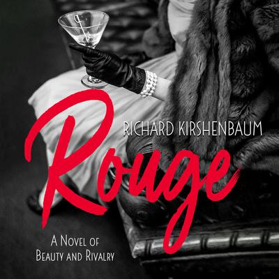 Rouge: A Novel of Beauty and Rivalry Audiobook, by Richard Kirshenbaum