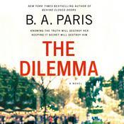 The Dilemma: A Novel Audiobook, by B. A. Paris