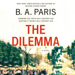 The Dilemma: A Novel Audiobook, by B. A. Paris