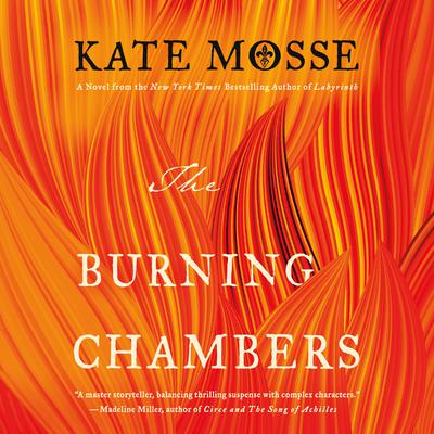 The Burning Chambers: A Novel Audiobook, by Kate Mosse