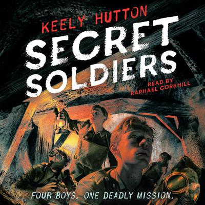 Secret Soldiers: A Novel Audiobook, by Keely Hutton