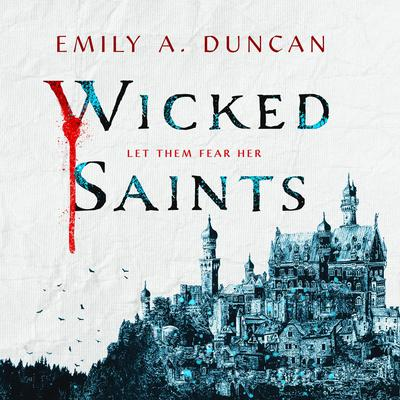 Wicked Saints: A Novel Audiobook, by Emily A. Duncan