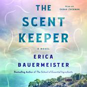 The Scent Keeper: A Novel Audiobook, by Erica Bauermeister