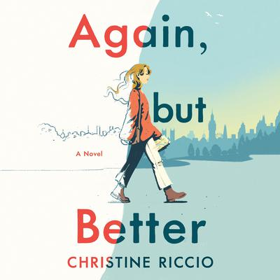 Again, but Better Audiobook, by Christine Riccio
