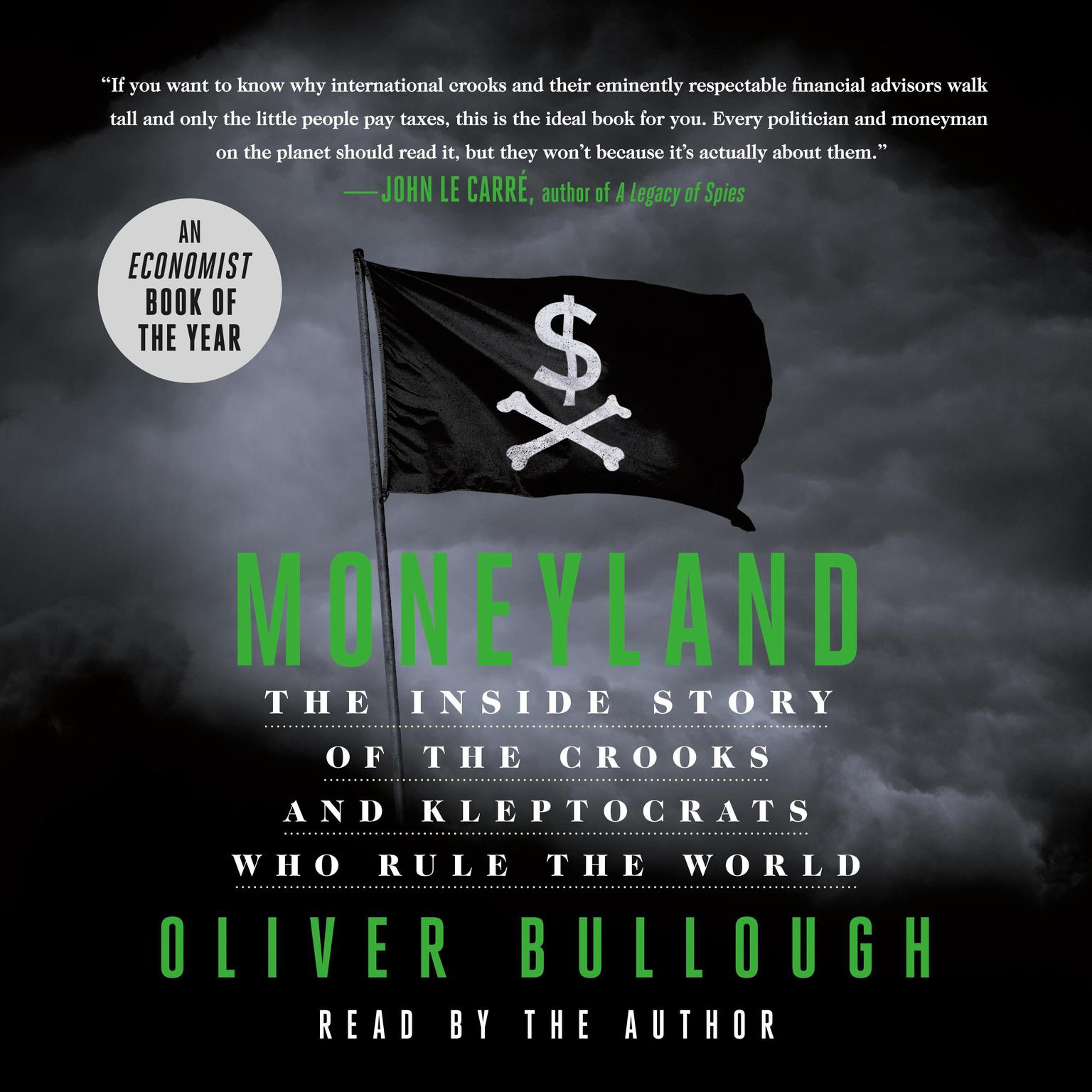 Printable Moneyland: The Inside Story of the Crooks and Kleptocrats Who Rule the World Audiobook Cover Art